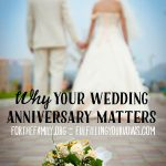 Why Your Wedding Anniversary Matters - for the family